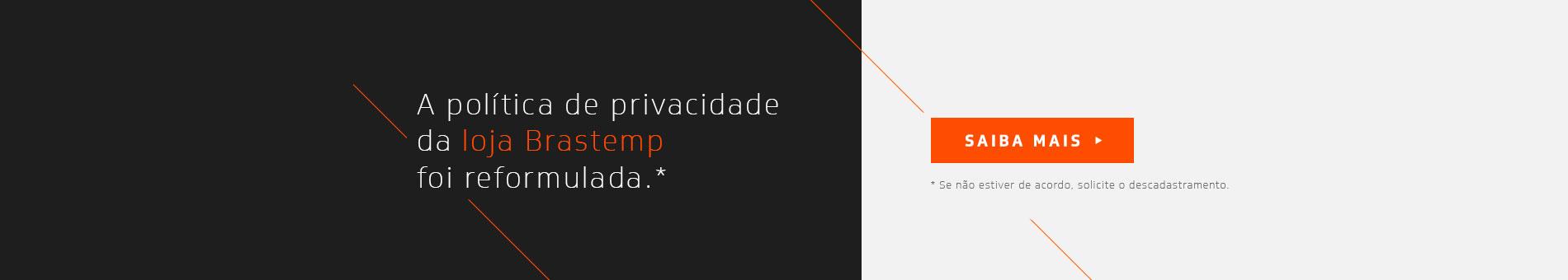 Promoção Interna - 2275 - brastemp_politicaprivacidade_2052018_home7 - politicaprivacidade - 7