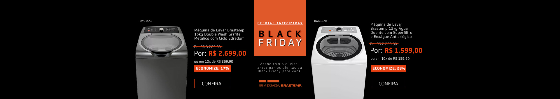 Promoção Interna - 2560 - campanha-antecipadasbf-preco_BWD15A9-BWQ12AB_12112018_home3 - BWD15A9-BWQ12AB - 3
